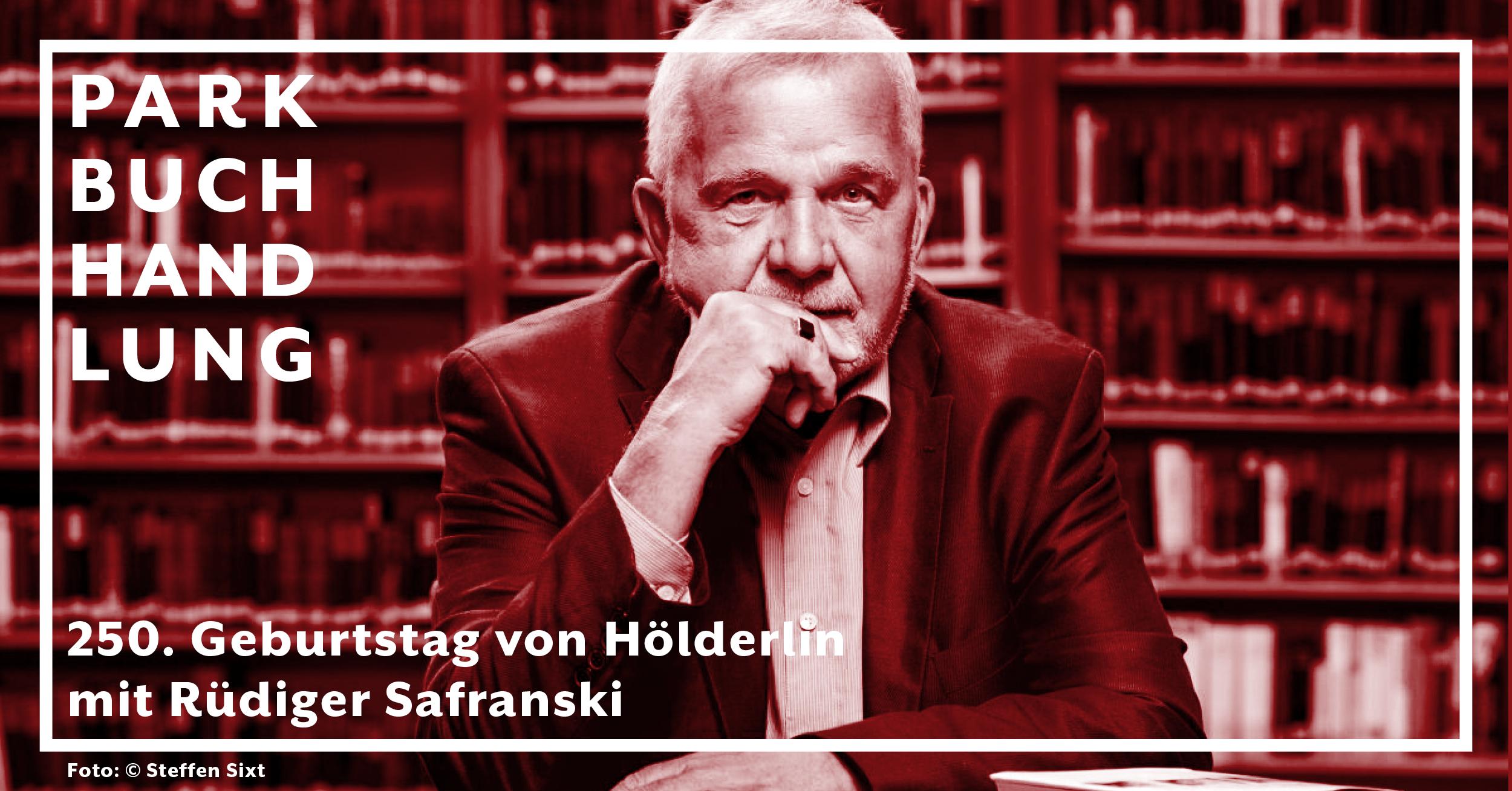 Rüdiger Safranski zum 250. Geburtstag Friedrich Hölderlins Parkbuchhandlung Buchhandlung Bonn Bad Godesberg