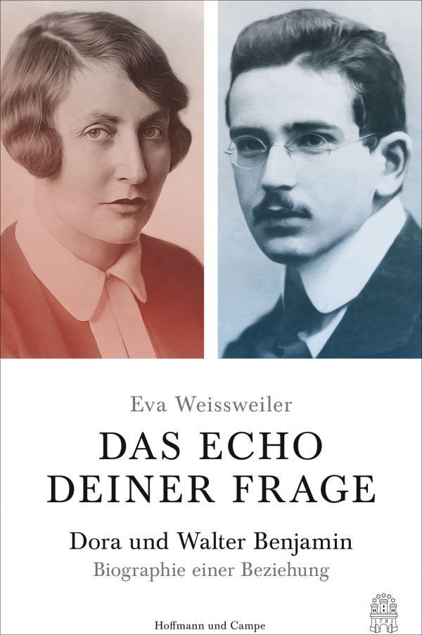Das Echo deiner Frage. Dora und Walter Benjamin - Biographie einer Beziehung von Eva Weissweiler Parkbuchhandlung Buchhandlung Bonn Bad Godesberg