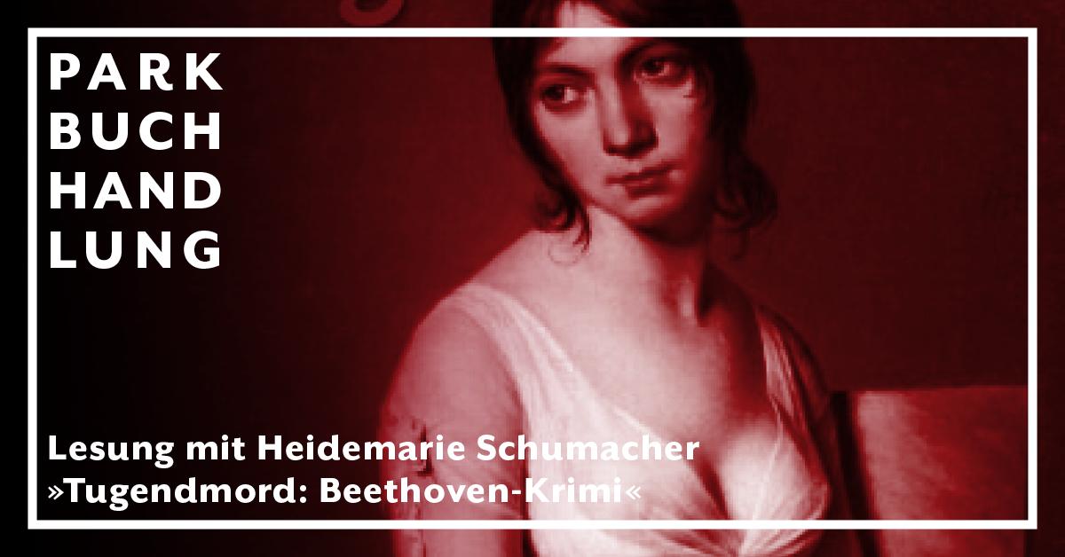 Verschoben! Heidemarie Schumacher liest aus Tugendmord: Beethoven-Krimi Parkbuchhandlung Buchhandlung Bonn Bad Godesberg