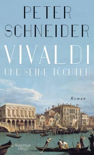 Vivaldi und seine Töchter von Peter Schneider Parkbuchhandlung Buchhandlung Bonn Bad Godesberg
