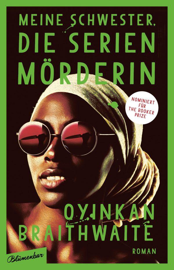 Meine Schwester, die Serienmörderin von Oyinkan Braithwaite Parkbuchhandlung Buchhandlung Bonn Bad Godesberg