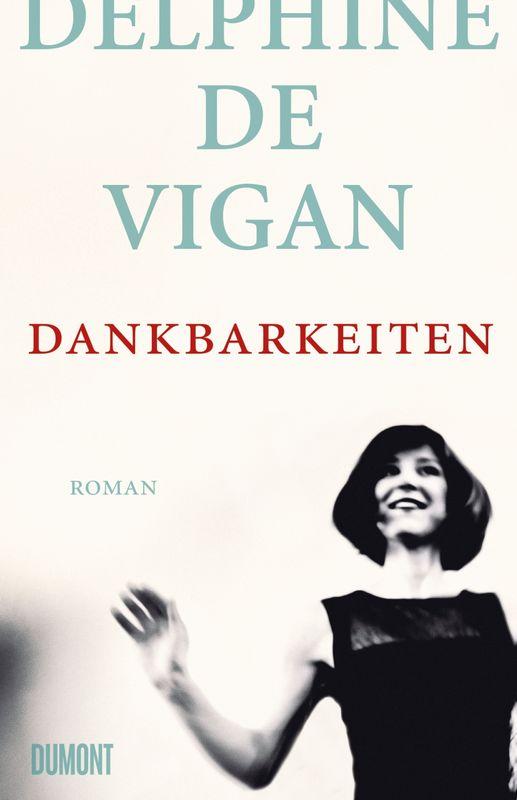 Dankbarkeiten von Delphine de Vigan Parkbuchhandlung Buchhandlung Bonn Bad Godesberg