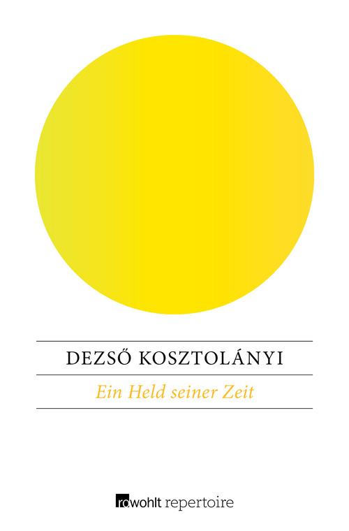 Ein Held seiner Zeit von Dezsö Kosztolányi Parkbuchhandlung Buchhandlung Bonn Bad Godesberg