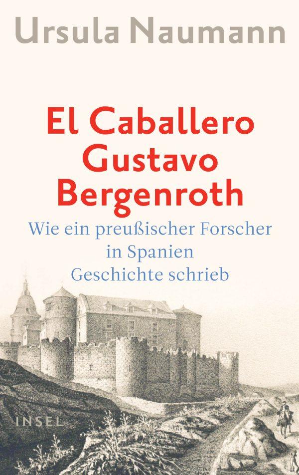 El Caballero Gustavo Bergenroth von Ursula Naumann Parkbuchhandlung Buchhandlung Bonn Bad Godesberg