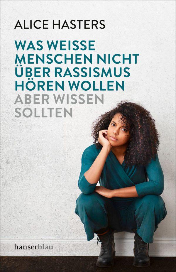 Was weiße Menschen nicht über Rassismus hören wollen von Alice Hasters Parkbuchhandlung Buchhandlung Bonn Bad Godesberg