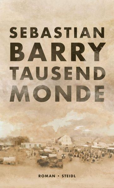 Tausend Monde von Sebastian Barry Parkbuchhandlung Buchhandlung Bonn Bad Godesberg