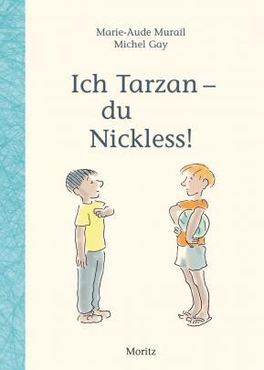 Ich Tarzan - du Nickless von Maire-Aude Murail & Michael Gay Parkbuchhandlung Buchhandlung Bonn Bad Godesberg