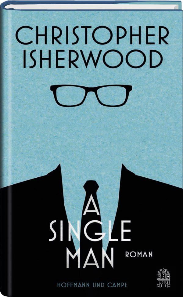 A Single Man von Christopher Isherwood Parkbuchhandlung Buchhandlung Bonn Bad Godesberg
