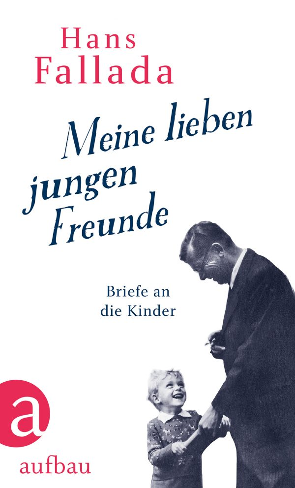 Meine lieben jungen Freunde von Hans Fallada Parkbuchhandlung Buchhandlung Bonn Bad Godesberg