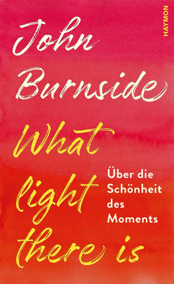What light there is von John Burnside Parkbuchhandlung Buchhandlung Bonn Bad Godesberg