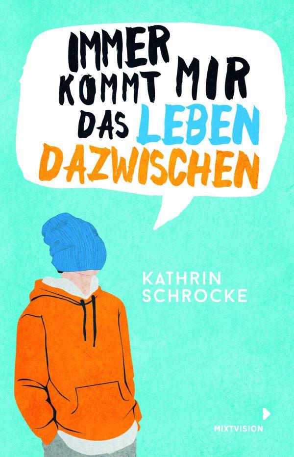 Immer kommt mir das Leben dazwischen von Kathrin Schrocke Parkbuchhandlung Buchhandlung Bonn Bad Godesberg