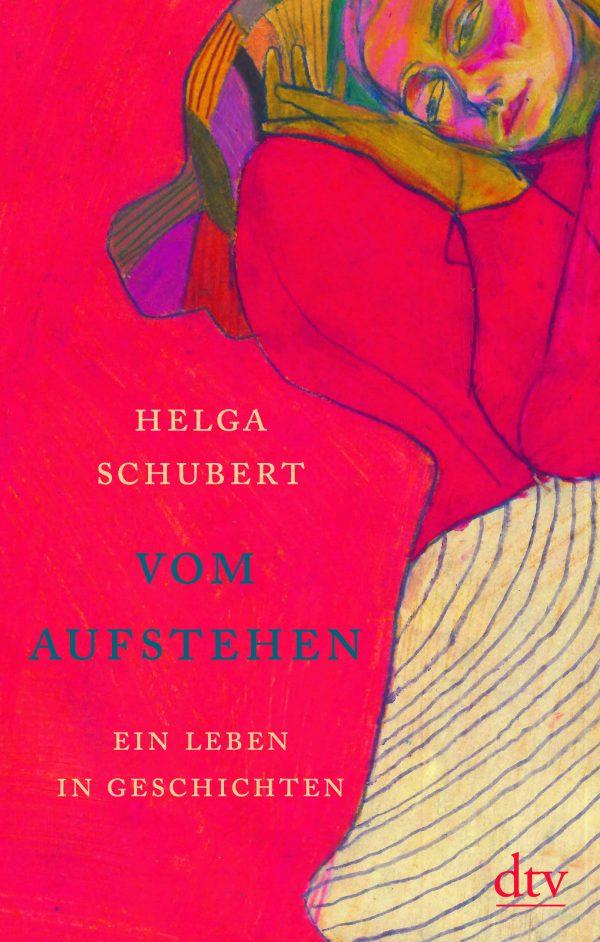 Vom Aufstehen von Helga Schubert Parkbuchhandlung Buchhandlung Bonn Bad Godesberg