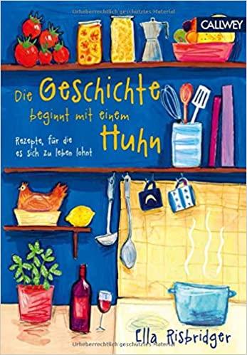 Die Geschichte beginnt mit einem Huhn von Ella Risbridger Parkbuchhandlung Buchhandlung Bonn Bad Godesberg