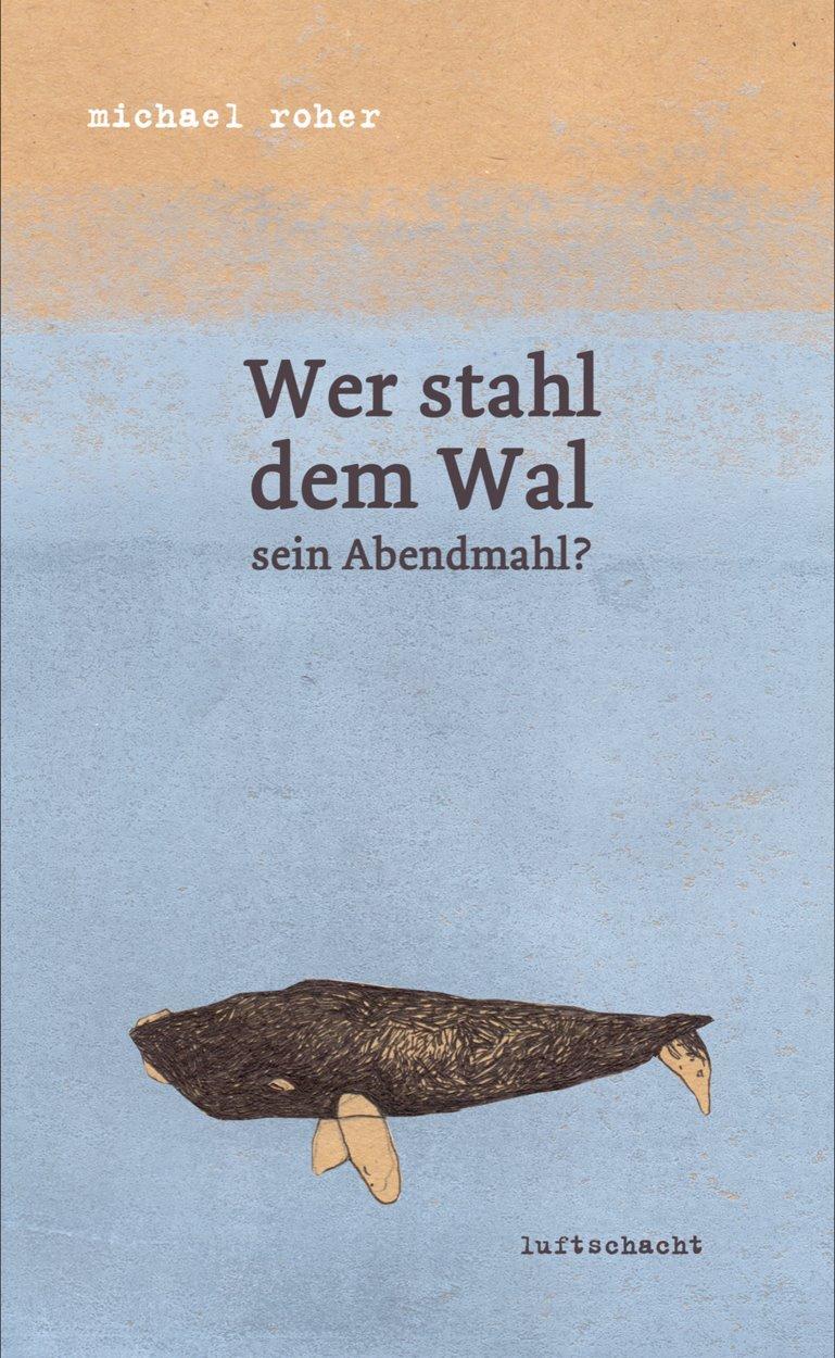 Wer stahl dem Wal sein Abendmahl von Michael Roher Parkbuchhandlung Buchhandlung Bonn Bad Godesberg