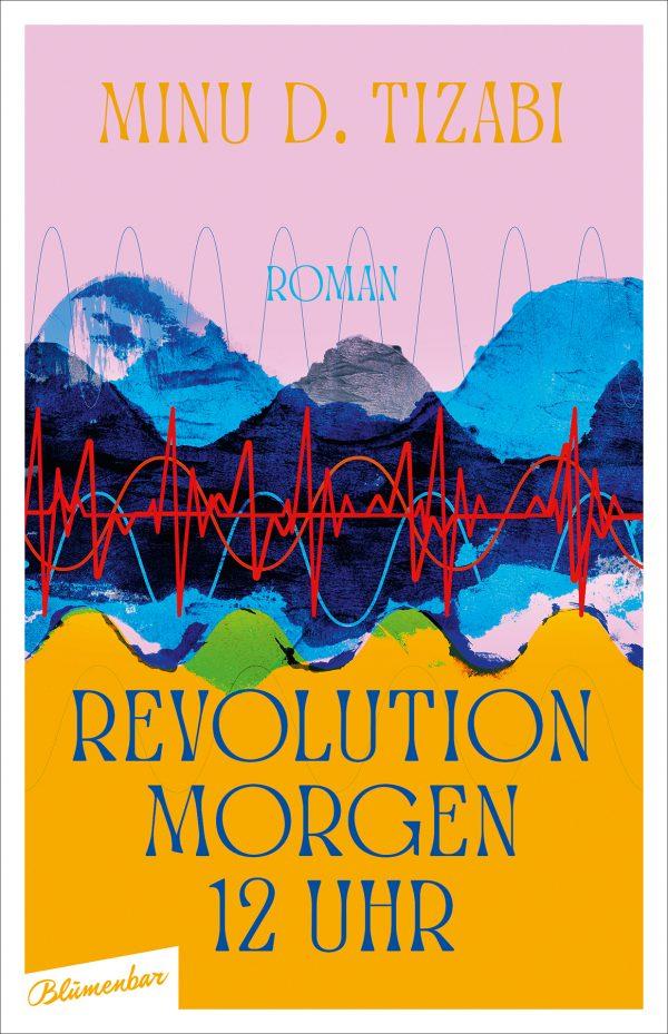 Revolution morgen 12 Uhr von Minu D. Tizabi Parkbuchhandlung Buchhandlung Bonn Bad Godesberg